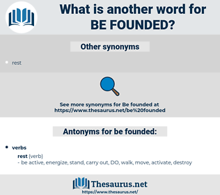 be founded, synonym be founded, another word for be founded, words like be founded, thesaurus be founded