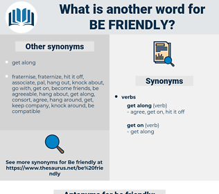 be friendly, synonym be friendly, another word for be friendly, words like be friendly, thesaurus be friendly