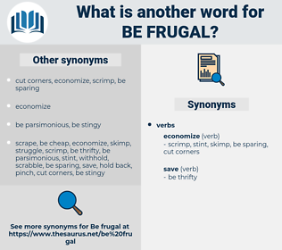 be frugal, synonym be frugal, another word for be frugal, words like be frugal, thesaurus be frugal