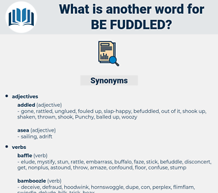 be fuddled, synonym be fuddled, another word for be fuddled, words like be fuddled, thesaurus be fuddled