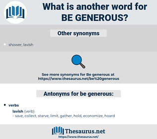 be generous, synonym be generous, another word for be generous, words like be generous, thesaurus be generous