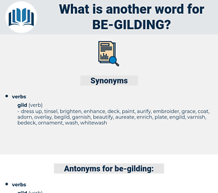be-gilding, synonym be-gilding, another word for be-gilding, words like be-gilding, thesaurus be-gilding