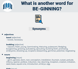 be-ginning, synonym be-ginning, another word for be-ginning, words like be-ginning, thesaurus be-ginning