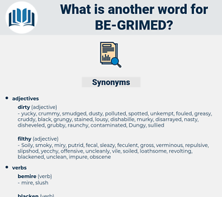 be grimed, synonym be grimed, another word for be grimed, words like be grimed, thesaurus be grimed