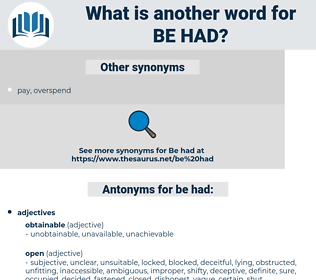 be had, synonym be had, another word for be had, words like be had, thesaurus be had