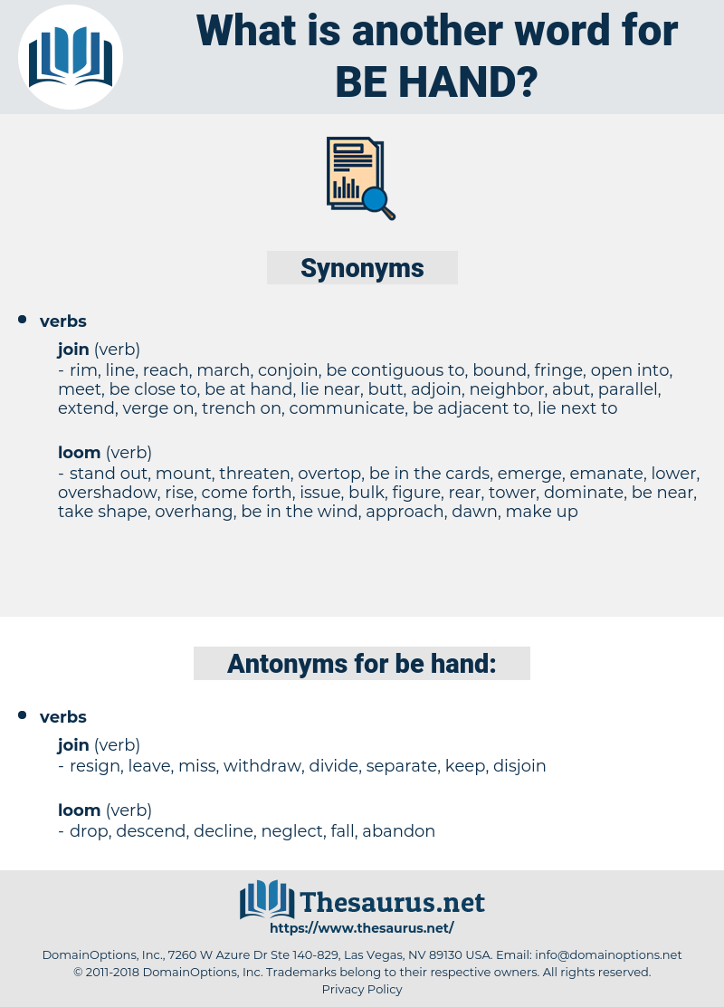 be hand, synonym be hand, another word for be hand, words like be hand, thesaurus be hand