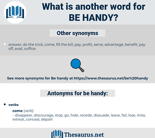be handy, synonym be handy, another word for be handy, words like be handy, thesaurus be handy