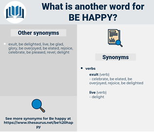 be happy, synonym be happy, another word for be happy, words like be happy, thesaurus be happy