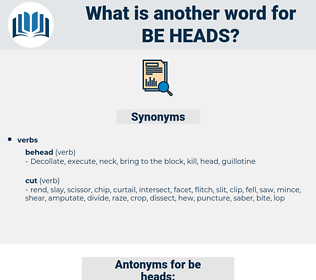 be-heads, synonym be-heads, another word for be-heads, words like be-heads, thesaurus be-heads