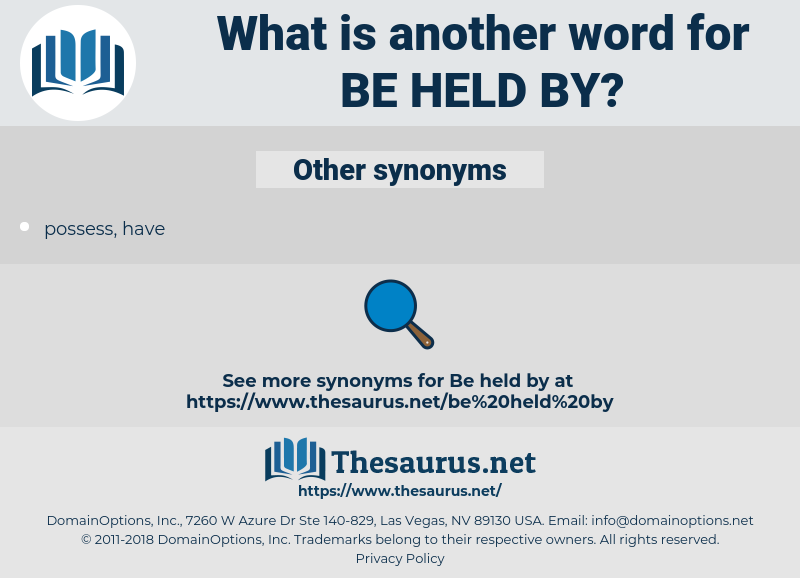 be held by, synonym be held by, another word for be held by, words like be held by, thesaurus be held by