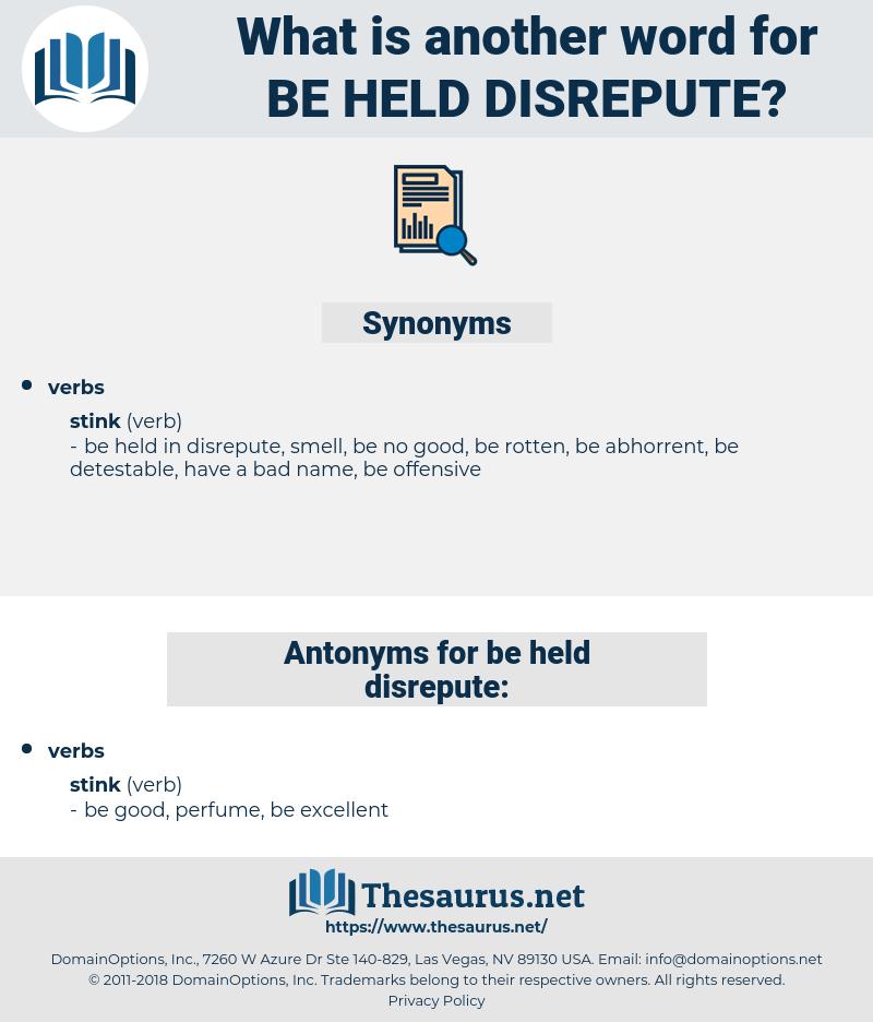be held disrepute, synonym be held disrepute, another word for be held disrepute, words like be held disrepute, thesaurus be held disrepute