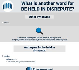 be held in disrepute, synonym be held in disrepute, another word for be held in disrepute, words like be held in disrepute, thesaurus be held in disrepute