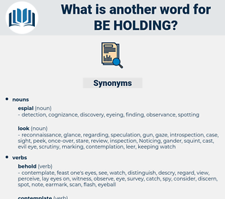 be-holding, synonym be-holding, another word for be-holding, words like be-holding, thesaurus be-holding