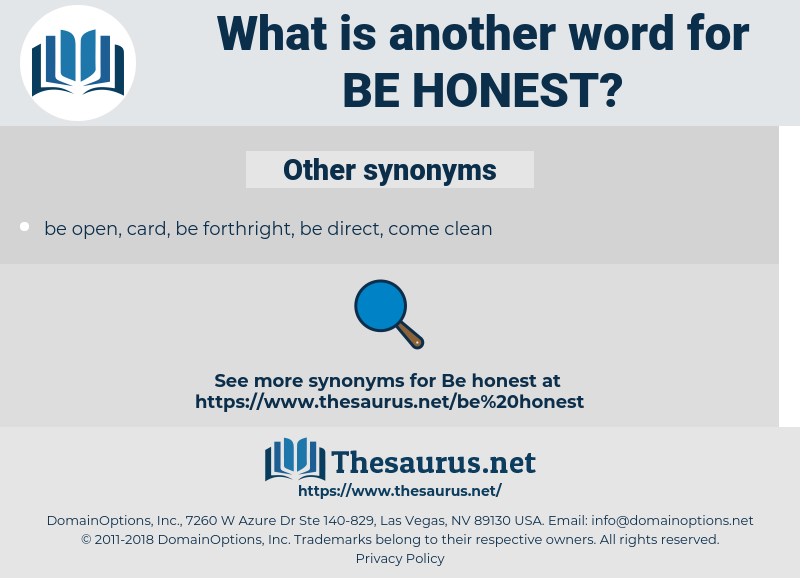 be honest, synonym be honest, another word for be honest, words like be honest, thesaurus be honest
