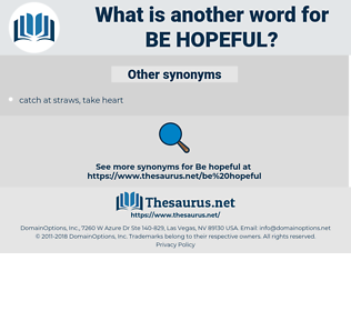 be hopeful, synonym be hopeful, another word for be hopeful, words like be hopeful, thesaurus be hopeful