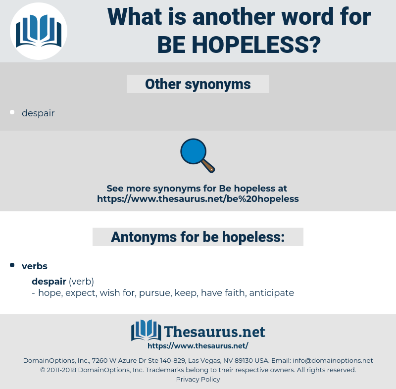 be hopeless, synonym be hopeless, another word for be hopeless, words like be hopeless, thesaurus be hopeless