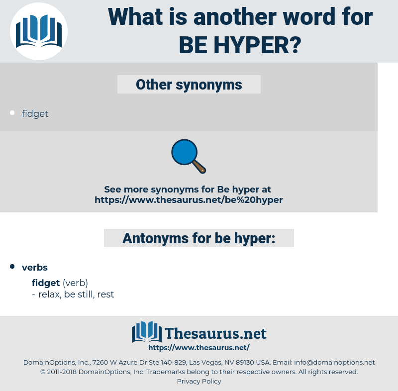 be hyper, synonym be hyper, another word for be hyper, words like be hyper, thesaurus be hyper