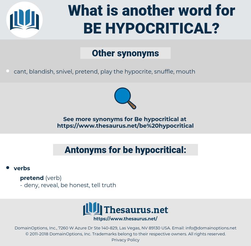 be hypocritical, synonym be hypocritical, another word for be hypocritical, words like be hypocritical, thesaurus be hypocritical