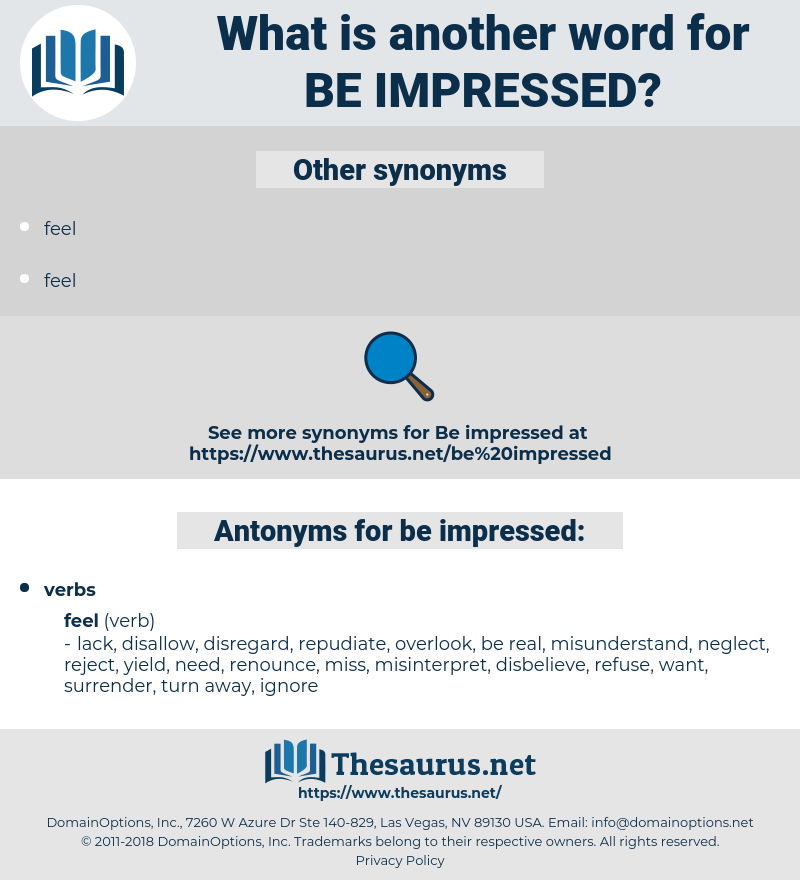 be impressed, synonym be impressed, another word for be impressed, words like be impressed, thesaurus be impressed
