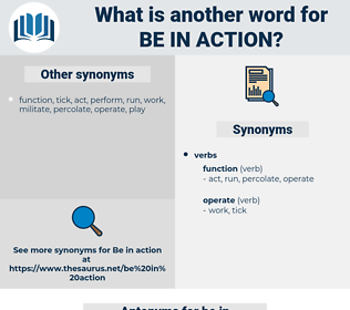 be in action, synonym be in action, another word for be in action, words like be in action, thesaurus be in action