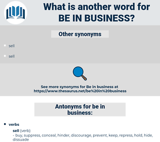 be in business, synonym be in business, another word for be in business, words like be in business, thesaurus be in business