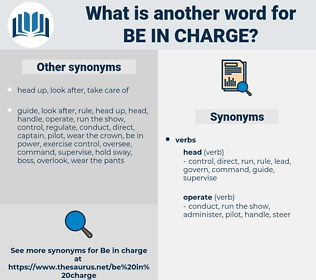 be in charge, synonym be in charge, another word for be in charge, words like be in charge, thesaurus be in charge