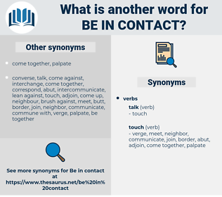 be in contact, synonym be in contact, another word for be in contact, words like be in contact, thesaurus be in contact