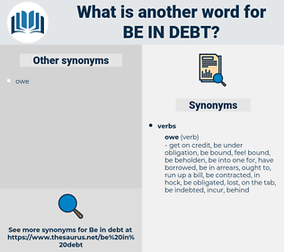 be in debt, synonym be in debt, another word for be in debt, words like be in debt, thesaurus be in debt
