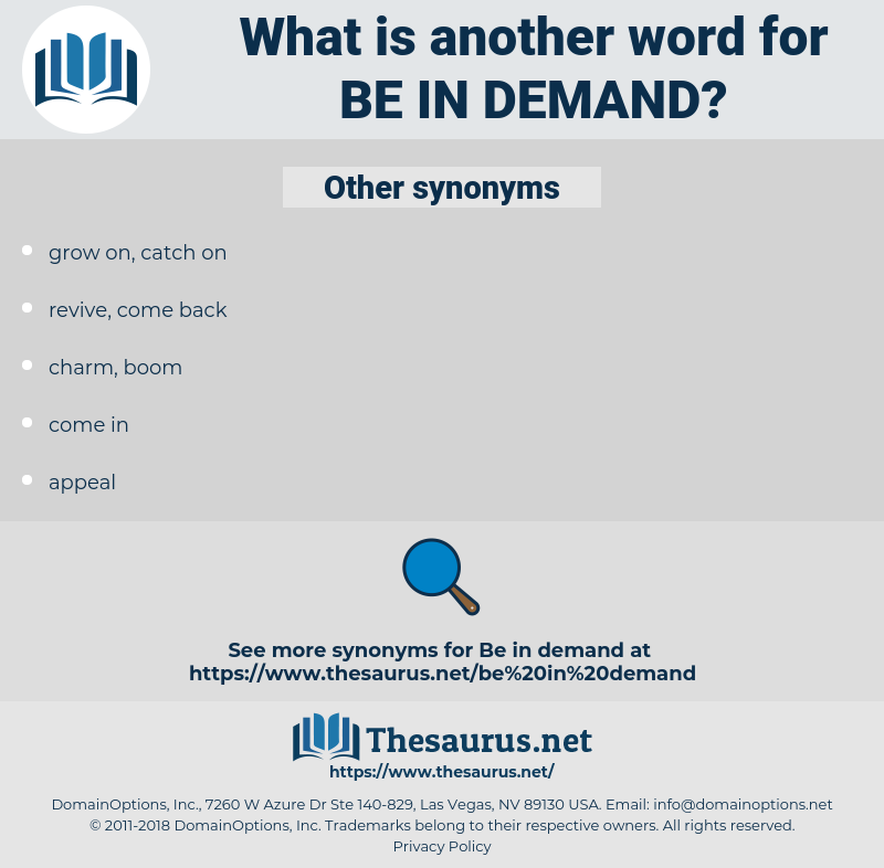 be in demand, synonym be in demand, another word for be in demand, words like be in demand, thesaurus be in demand