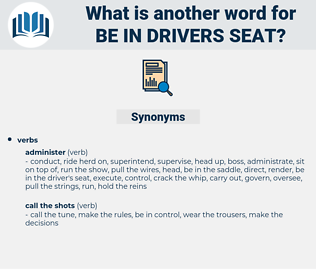 be in drivers seat, synonym be in drivers seat, another word for be in drivers seat, words like be in drivers seat, thesaurus be in drivers seat