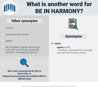 be in harmony, synonym be in harmony, another word for be in harmony, words like be in harmony, thesaurus be in harmony