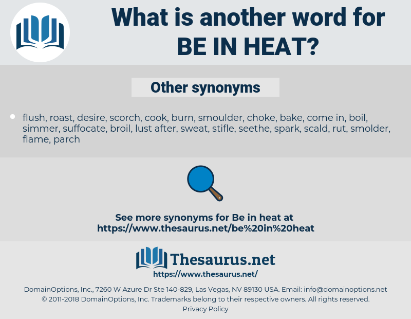 be in heat, synonym be in heat, another word for be in heat, words like be in heat, thesaurus be in heat