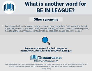 be in league, synonym be in league, another word for be in league, words like be in league, thesaurus be in league