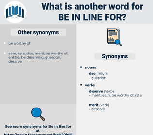 be in line for, synonym be in line for, another word for be in line for, words like be in line for, thesaurus be in line for