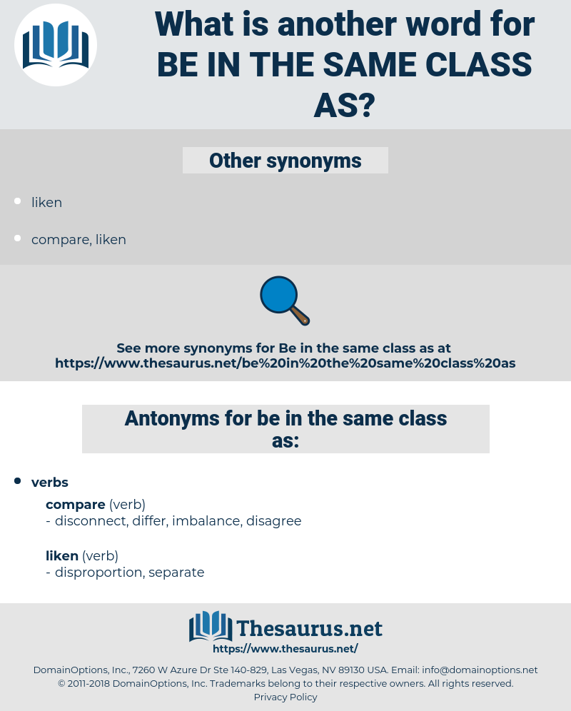 be in the same class as, synonym be in the same class as, another word for be in the same class as, words like be in the same class as, thesaurus be in the same class as