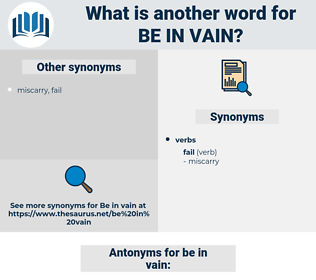 be in vain, synonym be in vain, another word for be in vain, words like be in vain, thesaurus be in vain