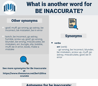 be inaccurate, synonym be inaccurate, another word for be inaccurate, words like be inaccurate, thesaurus be inaccurate