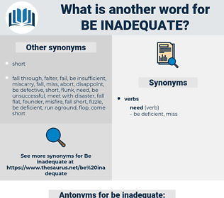 be inadequate, synonym be inadequate, another word for be inadequate, words like be inadequate, thesaurus be inadequate