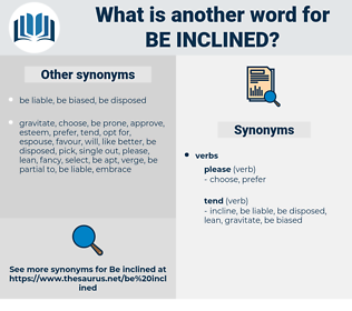 be inclined, synonym be inclined, another word for be inclined, words like be inclined, thesaurus be inclined