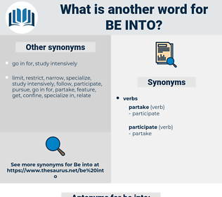 be into, synonym be into, another word for be into, words like be into, thesaurus be into