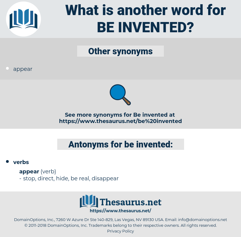 be invented, synonym be invented, another word for be invented, words like be invented, thesaurus be invented