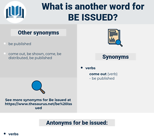 be issued, synonym be issued, another word for be issued, words like be issued, thesaurus be issued
