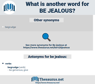 be jealous, synonym be jealous, another word for be jealous, words like be jealous, thesaurus be jealous