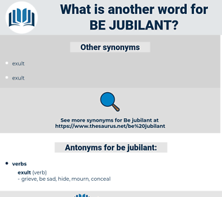 be jubilant, synonym be jubilant, another word for be jubilant, words like be jubilant, thesaurus be jubilant