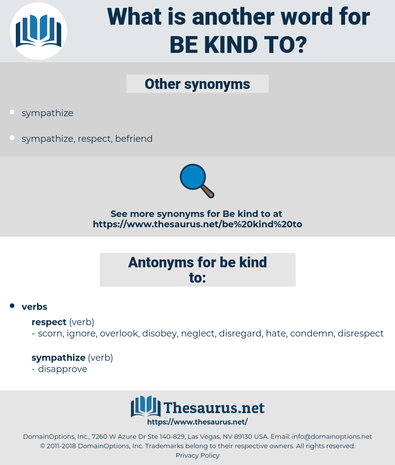 be kind to, synonym be kind to, another word for be kind to, words like be kind to, thesaurus be kind to
