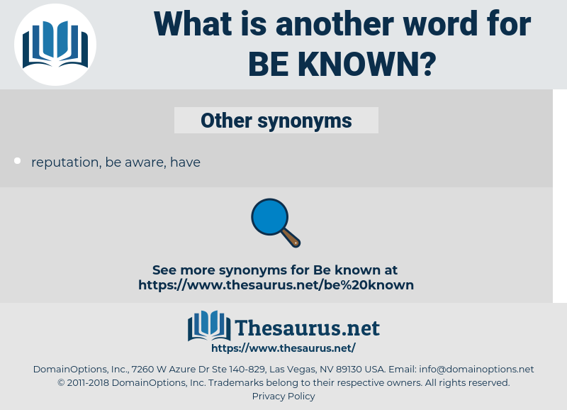 be known, synonym be known, another word for be known, words like be known, thesaurus be known
