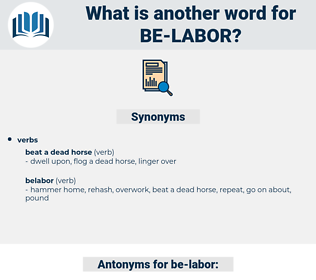 be-labor, synonym be-labor, another word for be-labor, words like be-labor, thesaurus be-labor