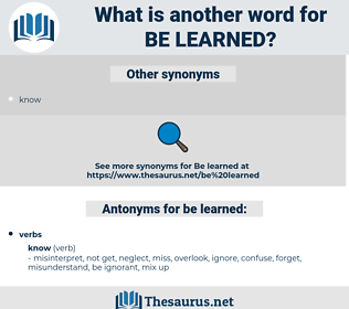 be learned, synonym be learned, another word for be learned, words like be learned, thesaurus be learned