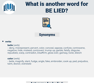 be-lied, synonym be-lied, another word for be-lied, words like be-lied, thesaurus be-lied