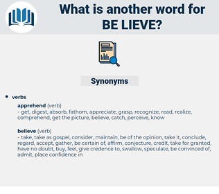 be-lieve, synonym be-lieve, another word for be-lieve, words like be-lieve, thesaurus be-lieve